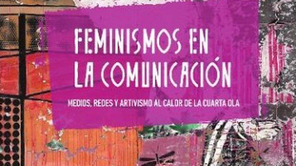 """Presentarán el libro """"Feminismos en la comunicación"""""""